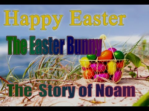 Easter Bunny - – The Story Of Noam