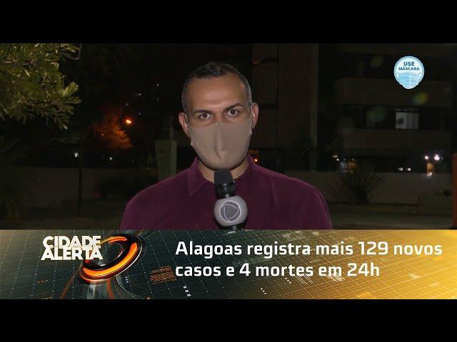 Coronavírus: Alagoas registra mais 129 novos casos e 4 mortes em 24h