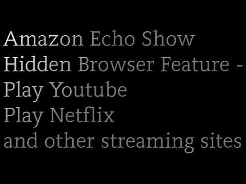 Amazon Echo Show YouTube / Netflix Hack 2018