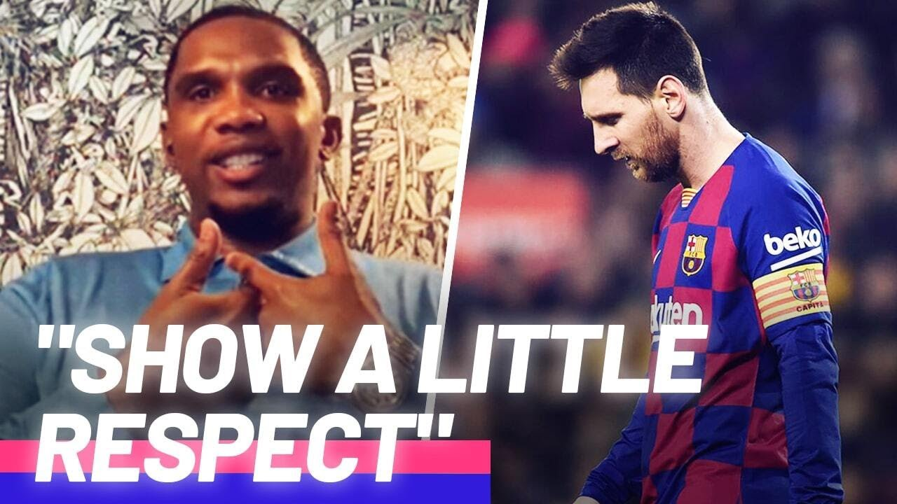 Samuel Eto'o critcizes FC Barcelona and demands respect for Lionel Messi | Oh My Goal