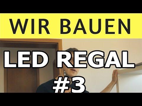LED REGAL BAUEN - PART 3 | WIR BAUEN | Die Bastel Butze