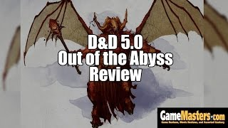 D&D 5.0 Out of the Abyss Review