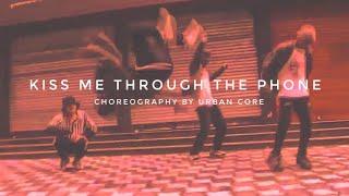 Kiss me thru the phone    soulja boy tell'em ft. Sammie    urban core choreography