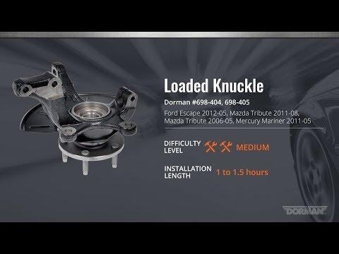 Dorman Loaded Knuckle Installation for Ford Escape, Mazda Tribute and Mercury Mariner