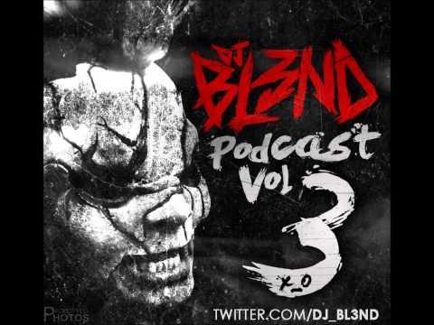 DJ BL3ND Podcast Mix Vol 3 HD