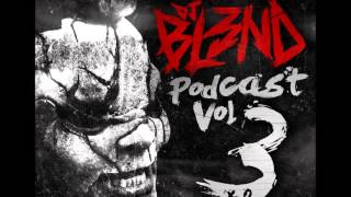 DJ BL3ND Podcast Mix Vol 3 HD