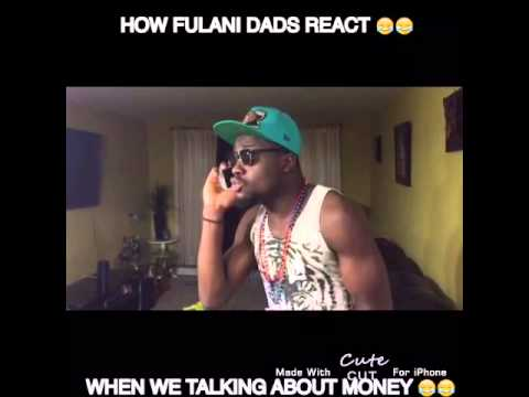 HOW FULANI FATHER REACT WHEN WE TALKING ABOUT MONEY