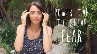 Release Anxiety & Fear (Power Tap)