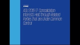 ASU 2016-17, Consolidation—Interests Held through Related Parties That Are under Common Control