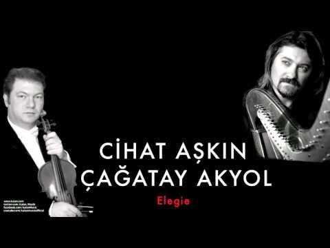 Cihat Aşkın & Çağatay Akyol -  Elegie [ 2009 © Kalan Müzik ]