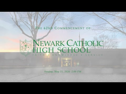 The 62nd Commencement of Newark Catholic High School, May 31, 2:00 PM