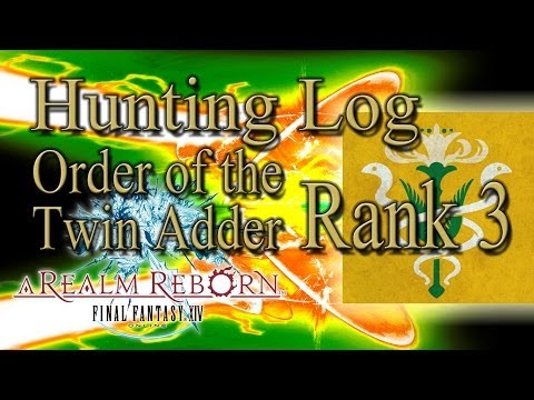 Final Fantasy XIV: A Realm Reborn - Order Of The Twin Adder Rank 3 - Hunting Log Guide