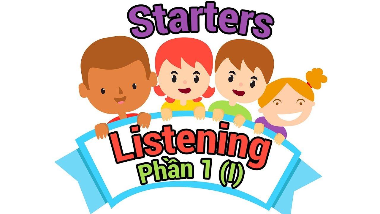 Bài kiểm tra 1 – Listening (Nghe) – Phần 1 (I)   Dạy tiếng Anh Cambridge Starters 1 (2018) cho bé