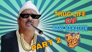 Hari bahadur thuglife part 2 | funny moments