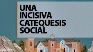 Presentación Libro: Una incisiva catequesis social