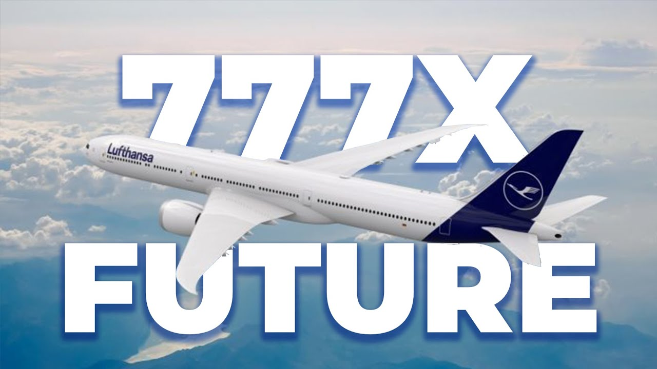 The Boeing 777X – What Does The Future Look Like Now?