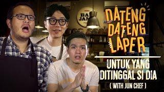Dateng-Dateng Laper #1: Untuk yang Ditinggal Si Dia feat. Jun Chef  DWIKA PUTRA & FEBRI RACHMAN
