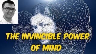 THE INVINCIBLE POWER OF MIND