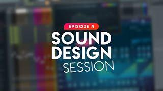 Sound Design Session | Episode 4