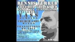 Dennis Ferrer - Touched the sky (Yass remix)