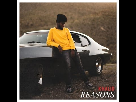 KHALID REASONS LYRICS