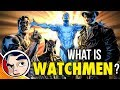 What is the WATCHMEN? - (DC Rebirth Theory) Know Your Universe