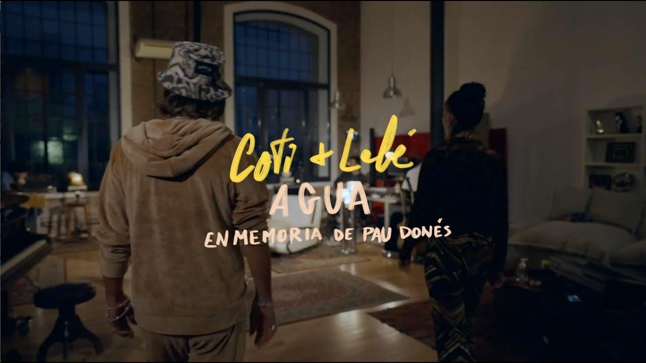 Coti + Lelé   Agua   En memoria de Pau Donés - YouTube