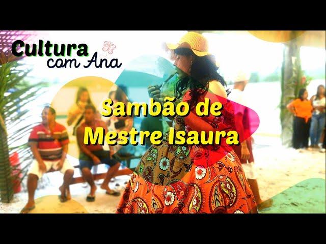 Cultura com Ana - Sambão de Mestre Isaura