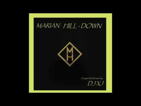 MARIAN HILL - DOWN (DJ XJ)