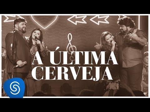 César Menotti e Fabiano - A Última Cerveja part. Maiara e Maraísa (DVD Memórias 2) [Vídeo Oficial]