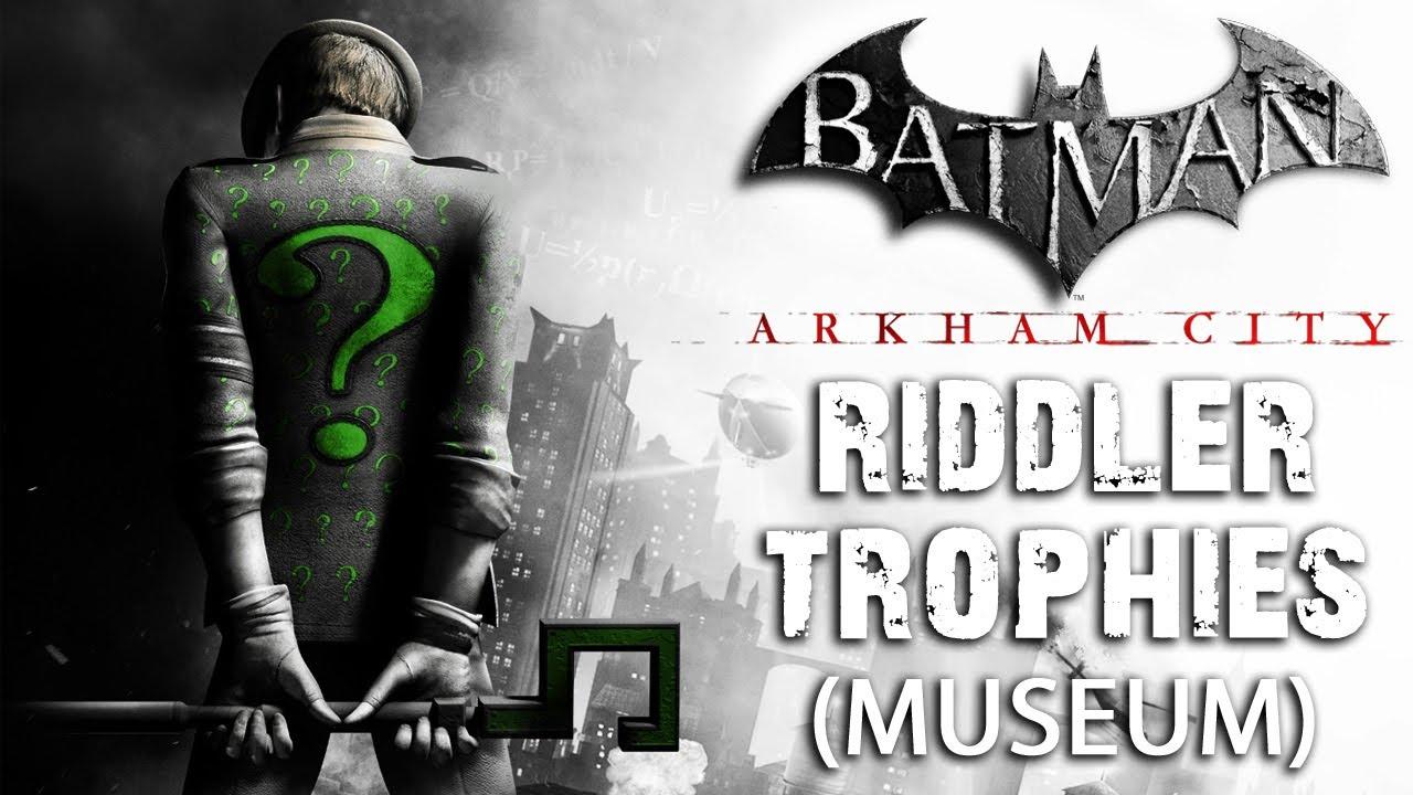 batman: arkham city - museum riddler trophies