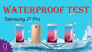 Samsung Galaxy J7 Pro Waterproof Test