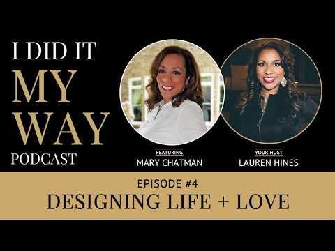 Mary Chatman: Designing Life and Love - IDIMY004