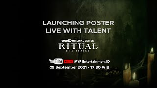 Ritual The Series Launching Poster & Live With Talent