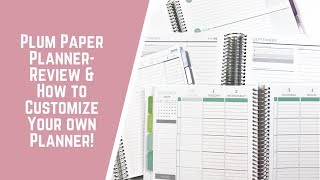 Plum Paper Planner- Review & How to Customize Your OWN!!