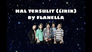 Hal Tersulit (Lirik) - Flanella