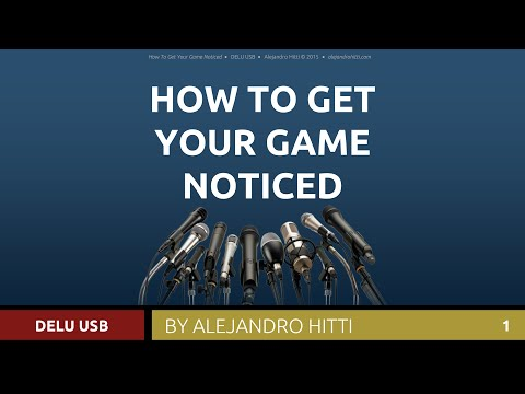How To Get Your Game Noticed - By Alejandro Hitti