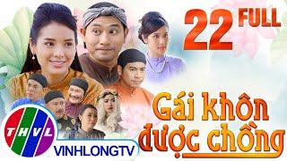 Cổ tích Việt Nam: Gái khôn được chồng - Tập 22 FULL