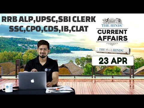 CURRENT AFFAIRS | THE HINDU | 23rd April | UPSC,RRB,SBI CLERK/IBPS,SSC,CLAT & OTHERS