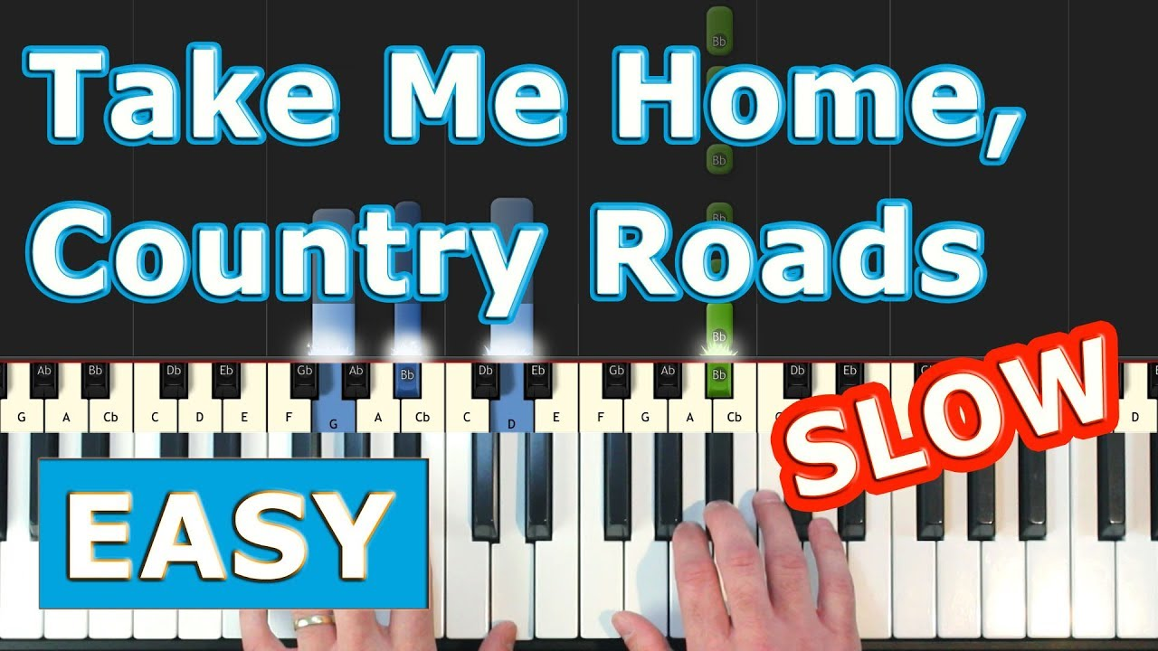 Take Me Home, Country Roads - EASY SLOW Piano Tutorial ...