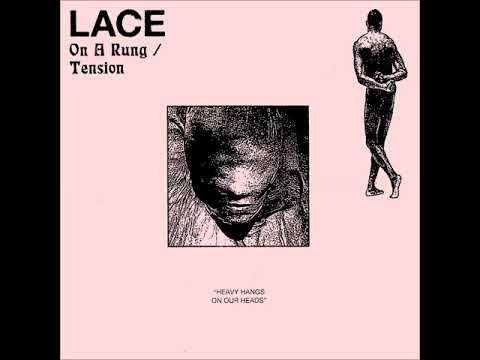 """Lace """"On A Rung / Tension"""""""
