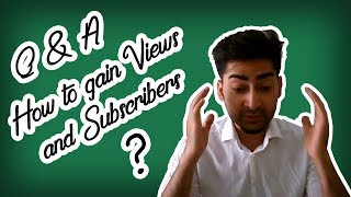 Q and A | how to get Views and Subscriber ?