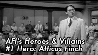 AFI's 100 Years...100 Heroes & Villains: #1 Hero - Atticus Finch