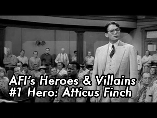 AFI's 100 Years...100 Heroes & Villains: #1 Hero - Atticus Finch