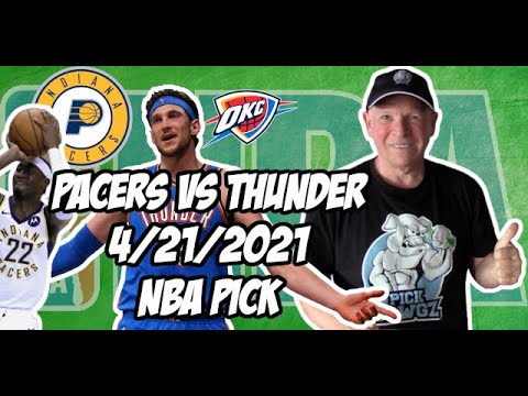 Indiana Pacers vs Oklahoma City Thunder 4/21/21 Free NBA Pick and Prediction NBA Betting Tips