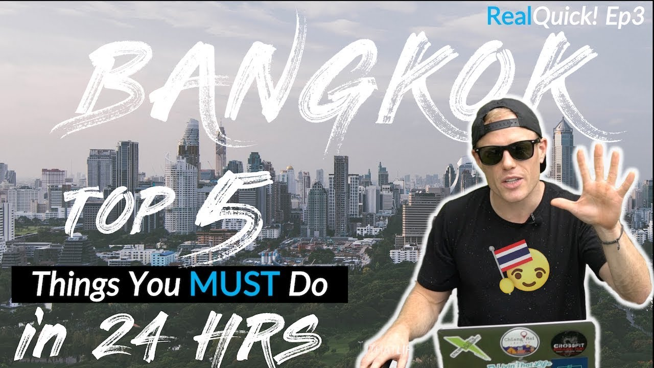 Top 5 Things to Do in Bangkok! ?24 Hours Guide – Real Quick! [Ep.3]