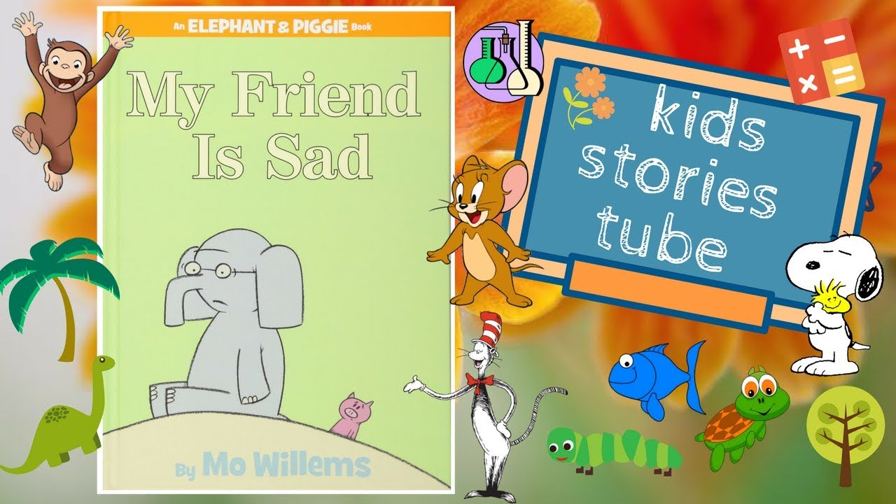 My Friend Is Sad by Mo Willems | Elephant and Piggie | English Children's  Books | Bedtime Stories