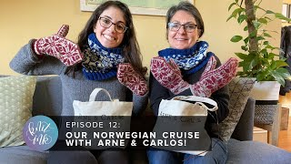 Knit Ink Ep. 12: Our Norwegian Cruise with Arne & Carlos!