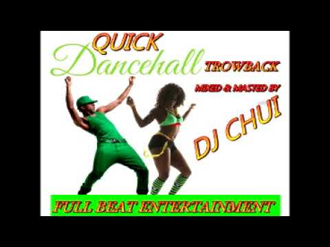 QUICK DANCEHALL TROWBACK VOL 2  / DJ CHUI