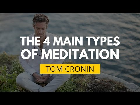 The 4 Main Types Of Meditation Styles Explained | Tom Cronin